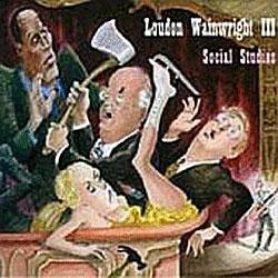 Loudon Wainwright - Social Studies