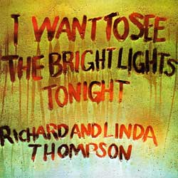 Richard and Linda Thompson - Bright Lights